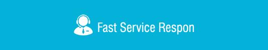 Fast Service Respon